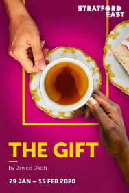 The Gift at Theatre Royal, Stratford East, Outer London