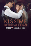 Tickets for Kiss Me (Trafalgar Studios, West End)