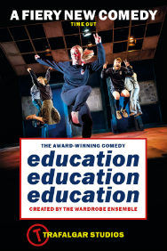 Tickets for Education, Education, Education (Trafalgar Studios, West End)