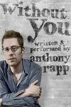 Anthony Rapp - Without You archive
