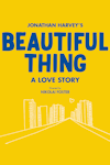 Tickets for Beautiful Thing (Arts Theatre, West End)