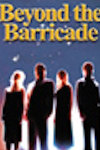 Beyond the Barricade at Waterside Theatre, Aylesbury