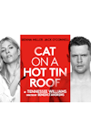 Tickets for Cat on a Hot Tin Roof (Apollo Theatre, West End)