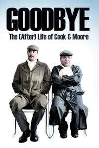 'Goodbye' The (After) Life of Cook and Moore