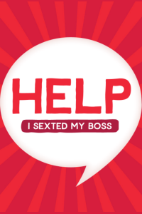 Help I Sexted My Boss tickets and information