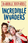 Horrible Histories - Incredible Invaders at New Wimbledon Theatre, Outer London