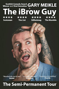 Tickets for Gary Meikle - The iBrow Guy (Leicester Square Theatre, Inner London)