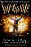 Tickets for IMPOSSIBLE (Noel Coward Theatre, West End)