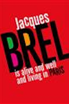 Tickets for Jacques Brel is Alive and Well and Living in Paris (Charing Cross Theatre (formerly New Players Theatre), Inner London)