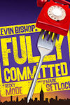 Buy tickets for Fully Committed