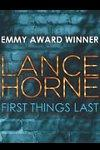 Lance Horne - First Things Last archive