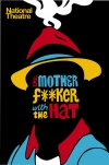 Buy tickets for The Motherf**ker with the Hat