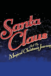 Santa Claus and the Magical Christmas Journey at G-Live, Guildford