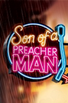 Son of a Preacher Man tickets and information