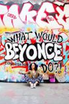 Luisa Omielan - What Would Beyonce Do?! archive