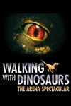 Walking With Dinosaurs - The Arena Spectacular tickets and information